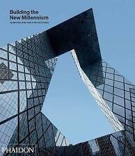 NEW Building the New Millennium: Architecture at the Start 21st Century Phaidon