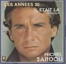 """Michel Sardou Les Années 30 / Il Etait La 45T 7"""""""