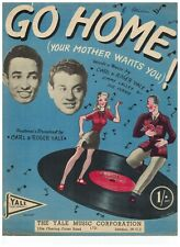 Go Home (Your Mother Wants You) - Sheet Music - Carl & Roger Yale