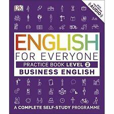 English for Everyone Business English Level 2 Practice Book: A Visual Self Study
