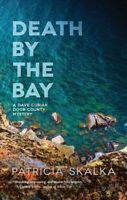 Death by the Bay, Hardcover by Skalka, Patricia, Like New Used, Free shipping...