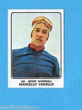 CAMPIONI dello SPORT 1973/74-Figurina n.343- VARALLO -SPORT INVERNALI-Rec