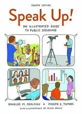Speak Up! : An Illustrated Guide to Public Speaking by Douglas M. Fraleigh...