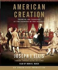 American Creation : Triumphs and Tragedies at the Founding of the Republic CD