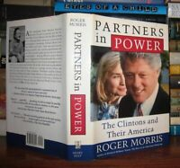 Morris, Roger PARTNERS IN POWER  The Clintons and Their America 1st Edition 1st