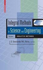 IIntegral Methods in Science and Engineering, Volume 1: Analytic Methods by C