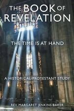 The Book of Revelation : The Time Is at Hand by Margaret Jenkins Rev. Baker...