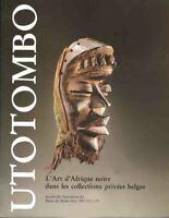 Utotombo Art of Black Africa Collections in Belgium 360 pict. 1988 book