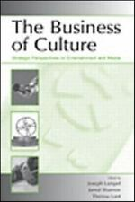Series in Organization and Management: The Business of Culture : Strategic...