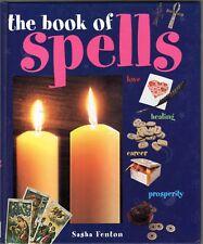 The Book of Spells:  Love, Healing, Career, Prosperity - Sasha Fenton - NEW  HC