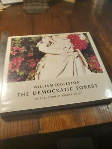 The Democratic Forest by William Eggleston (1989, Hardcover)