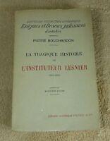 PIERRE BOUCHARDON - LA TRAGIQUE HISTOIRE DE L'INSTITUTEUR LESNIER - PERRIN