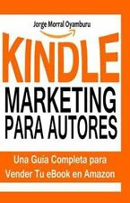 Kindle Marketing para Autores : Aprende a Posicionar y Vender Tus Libros en...