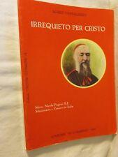 IRREQUIETO PER CRISTO Nicola Pagano Missionario  Vescovo in India libro di per
