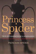 Princess Spider: True Experiences of a Dominatrix, Spider, Princess, New Book