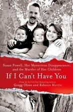 If I Can't Have You : Susan Powell, Her Mysterious Disappearance, and the Murder