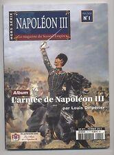 NEUF REVUE MAGAZINE DU SECOND EMPIRE HORS SERIE N°1 L ARMEE DE NAPOLEON III