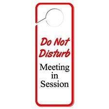 Do Not Disturb Meeting in Session Plastic Door Knob Hanger Sign
