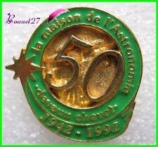 Pin's La maison de l'Astronomie 50 ans Devaux Chevet 1942 - 1992 #H1