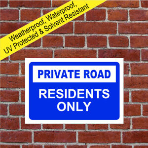 Private road residents only sign 5136 Waterproof Solvent Resistant notice Blue
