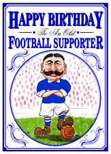 OLD FOOTBALL FANS FUNNY CARTOON RED OR BLUE BIRTHDAY CARD FREE POST 1ST CLASS