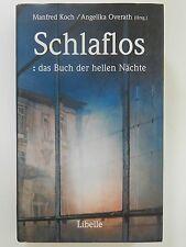 Schlaflos Manfred Koch Angelika Overath das Buch der hellen Nächte Libelle