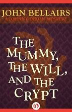 Mummy, the Will, and the Crypt: By Bellairs, John