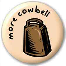 Small 25mm Lapel Pin Button Badge Novelty More Cowbell