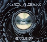 Project Pitchfork Steelrose (incl. 6 versions, 1998) [Maxi-CD]