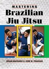 Mastering Brazilian Jiu Jitsu Revised Edition Book Rigan Machado mma grappling
