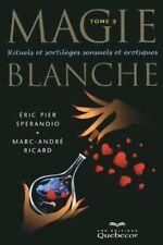 MAGIE BLANCHE - TOME 3 - MARC-ANDRÉ RICARD ET ERIC PIER SPERANDIO