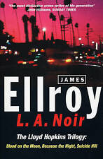 L.A. Noir: The Lloyd Hopkins Trilogy:Blood on the Moon,Because the Night,Suicide