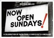 Now Open Sundays!: A Celebration of Signs From A Church With A Message by...