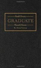 Stuff Every Graduate Should Know: A Handbook for the Real World (Stuff You