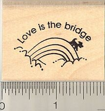Rainbow Bridge is Love rubber stamp D10009 WM pet loss