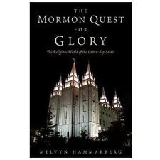 The Mormon Quest for Glory: The Religious World of the Latter-Day Saints (Hardba