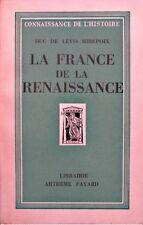 DUC DE LEVIS MIREPOIX la france de la renaissance 1947 FAYARD++