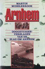 Arnhem : Ooggetuigenverslagen van de Slag om Arnhem 17 - 26 september 1944