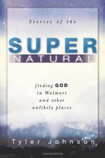 Stories of the Supernatural: Finding God in Walmar
