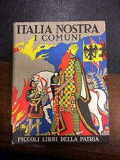 Piccoli libri della Patria Italia nostra i Comuni  Ed. Salani 1934    4/4/16