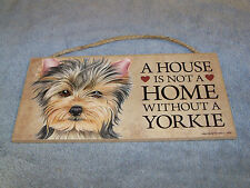 """A House is Not A Home Without A Yorkie"" 5x10 Wooden Dog Sign L@@K"