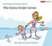 Wie kleine Kinder lernen: Von drei bis sechs Jahren von ... | Buch | Zustand gut