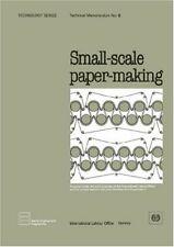 Small-scale paper-making (Technology Series. Technical Memorandum No. 8), ILO,,