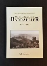 Andy Macqueen - The Life & Journeys Of Barrallier 1773-1853 - pb - Signed