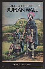 A Short Guide to the Roman Wall (Northern History Booklets) T H Rowland