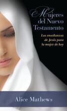 Mujeres del Nuevo Testamento: Las Ensenanzas de Jesus Para La Mujer de Hoy (Pape