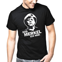 Das Merkel ich mir Angela Merkel Politsatire Politik Sprüche Spruch Fun T-Shirt