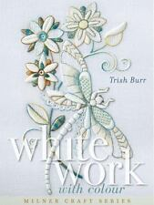 Milner Craft: Whitework with Colour by Trish Burr (2017, Hardcover)