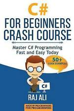 C#: C# For Beginners Crash Course: Master C# Programming Fast and Easy Today (Co
