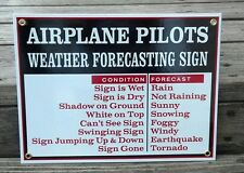 Airplane Pilots Weather Sign Porcelain Coated Home Shop Garage Man Cave Decor A
